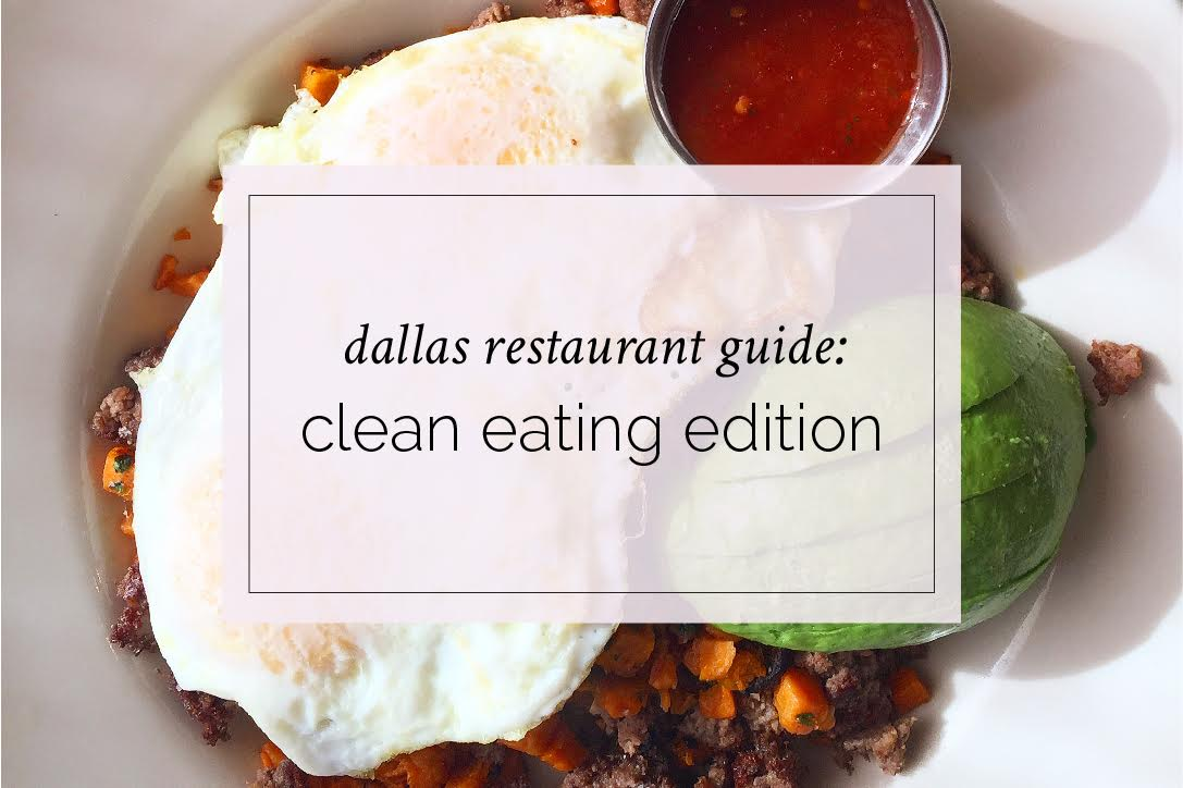 Dallas Restaurant Guide: Clean Eating Edition – The Defined Dish